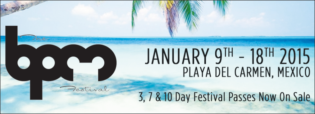 2015 BPM Festival Party Schedule! (Updated!)